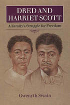 Dred and Harriet Scott : a family's struggle for freedom