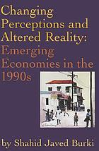 Changing perceptions and altered reality Emerging economies in the 1990s