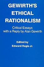 Gewirth's ethical rationalism : critical essays with a reply by Alan Gewirth