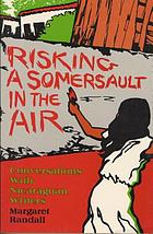 Risking a somersault in the air : conversations with Nicaraguan writers