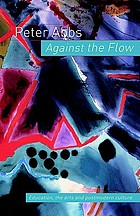 Against the flow : education, the arts and postmodern culture
