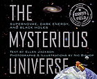 The mysterious universe : supernovae, dark energy, and black holes