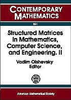 Structured matrices in mathematics, computer science, and engineering : proceedings of an AMS-IMS-SIAM joint Summer Research Conference, University of Colorado, Boulder, June 27 - July 1, 1999
