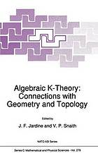 Algebraic K-theory : connections with geometry and topology