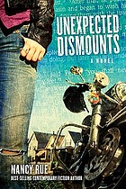 Unexpected dismounts : a novel