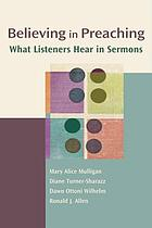 Believing in preaching : what listeners hear in sermons
