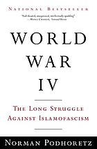 World War IV : the long struggle against Islamofascism