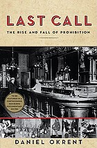 Last call : the rise and fall of Prohibition, 1920-1933