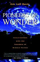 Pioneers of wonder : conversations with founders of science fiction