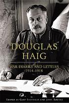 Douglas Haig : war diaries and letters, 1914-1918
