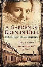A garden of Eden in Hell : the life of Alice Herz-Sommer