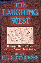 The Laughing West : humorous Western fiction past and present : an anthology