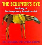 The sculptor's eye : looking at contemporary American art
