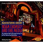 Noam Chomsky and the media : manufacturing consent /cthe companion book to the award winning film by Peter Wintonick and Mark Achbar
