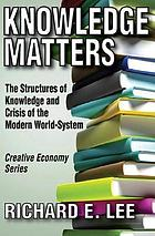 Knowledge matters : the structures of knowledge and crisis of the modern world-system