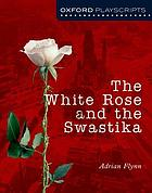 The White Rose and the Swastika