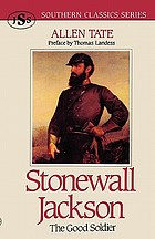 Stonewall Jackson, the good soldier
