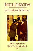 French connections networks of influence