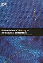 The conditions of diversity in multinational democracies