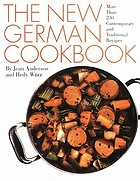 The new German cookbook : more than 230 contemporary and traditional recipes