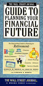 The Wall Street Journal guide to planning your financial future : the easy-to-read guide to planning for retirement