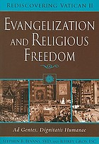 Evangelization and religious freedom : Ad gentes, Dignitatis humanae