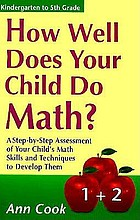 How well does your child do math? : a step-by-step assessment of your child's math skills and techniques to develop them