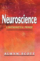 Neuroscience a mathematical primer