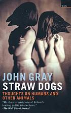 Straw dogs : thoughts on humans and other animals