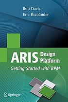 ARIS design platform : advanced process modelling and administration