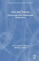 Loss and trauma : general and close relationship perspectives