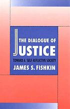 The dialogue of justice : toward a self-reflective society