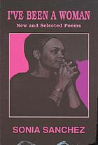 I've been a woman : new and selected poems