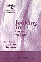 Looking in : the art of viewing