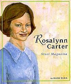Rosalynn Carter : steel magnolia