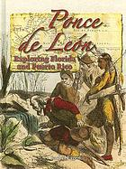 Ponce de Leon : exploring Florida and Puerto Rico