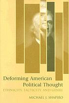 Deforming American political thought ethnicity, facticity, and genre
