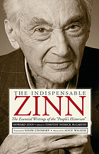 "The indispensable Zinn : the essential writings of the ""people's historian"""