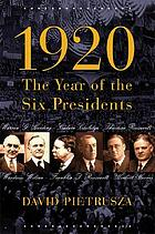 1920 : the year of the six presidents
