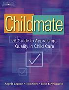 Childmate : a guide to appraising quality in child care