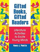 Gifted books, gifted readers : literature activities to excite young minds