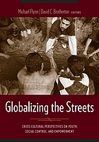 Globalizing the streets : cross-cultural perspectives on youth, social control, and empowerment