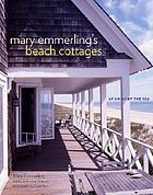 Mary Emmerling's beach cottages : at home by the sea
