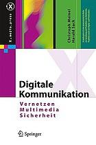 Digitale Kommunikation : Vernetzung, Multimedia, Sicherheit