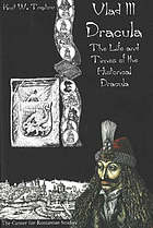 Vlad III Dracula : the life and times of the historical Dracula