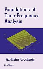 Foundations of time-frequency analysis : with 15 figures