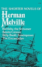 Shorter novels of Herman Melville Shorter novels of Herman Melville, with an introduction