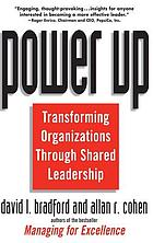 Power up : transforming organizations through shared leadership