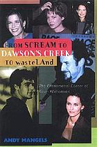 From Scream to Dawson's Creek to Wasteland