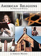 American religions : an illustrated history
